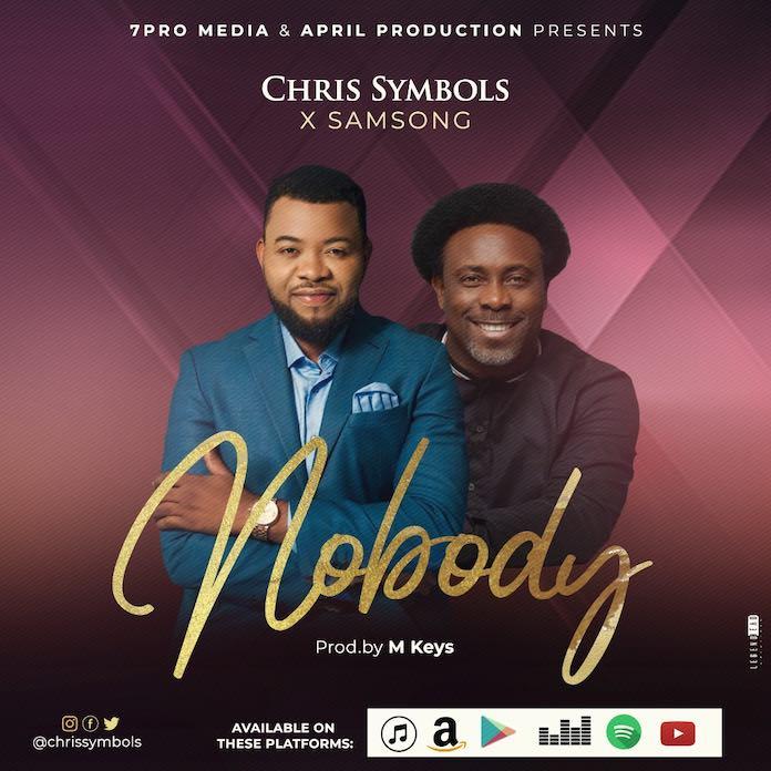[Music + Lyrics] Nobody - Chris Symbols Ft. Samsong