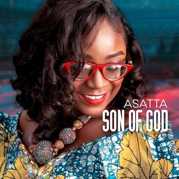 [Gospel Songs Mp3] Asatta - Son of God.