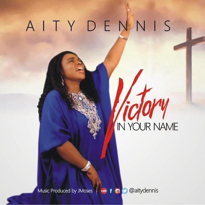 [Music + Lyrics] Victory In Your Name - Aity Dennis
