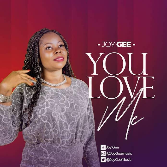 [Music + Lyrics] You Love Me - Joy Gee