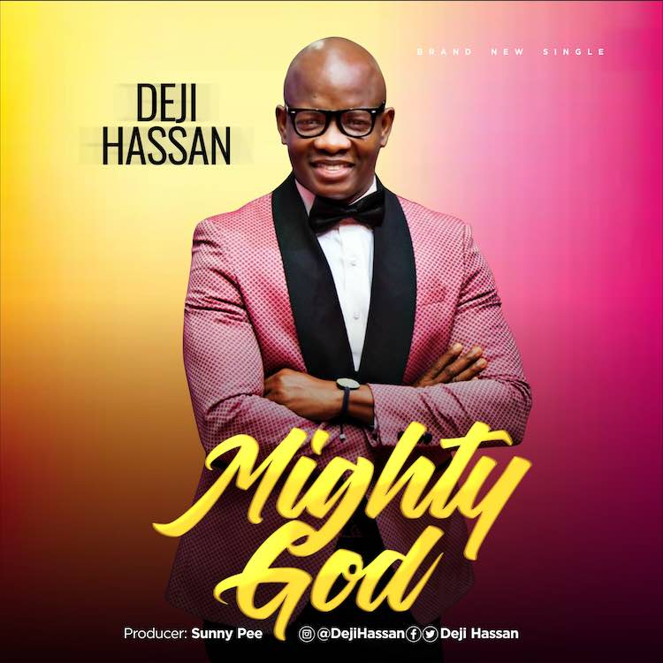 Mighty God - Deji Hassan