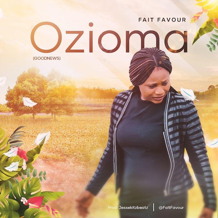 Ozioma - Faitfavour