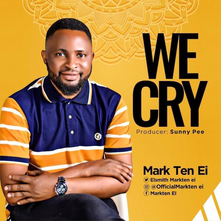 We Cry - Mark Ten Ei