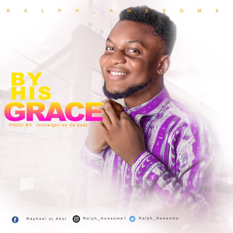 By His Grace - Ralph Awesome