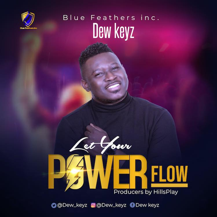 Let Your Power Flow - Dew Keyz