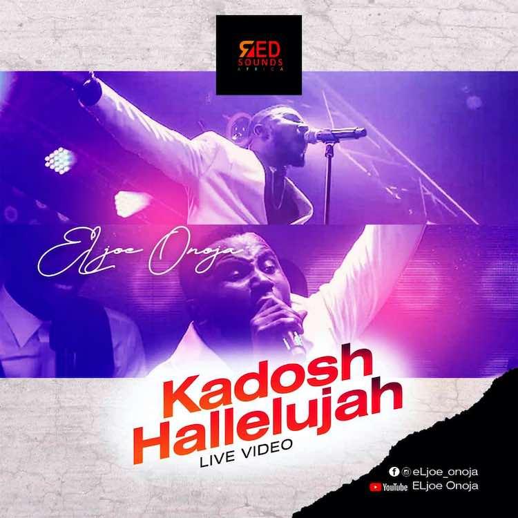 Kadosh Hallelujah - ELjoe Onoja