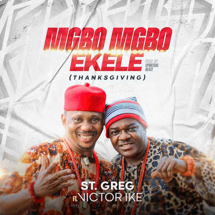 Mgbomgbo Ekele (Thanksgiving) - St. Greg ft. Victor Ike