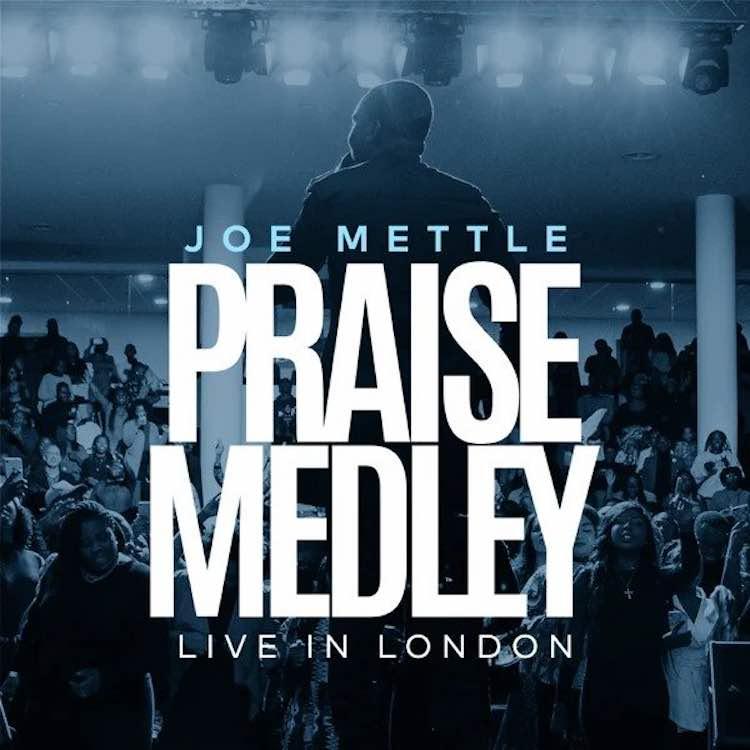 Praise Medley (Live In London) - Joe Mettle