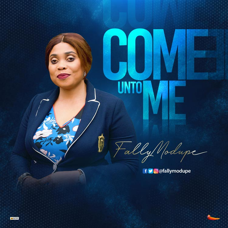 Come Unto Me - Fally Modupe