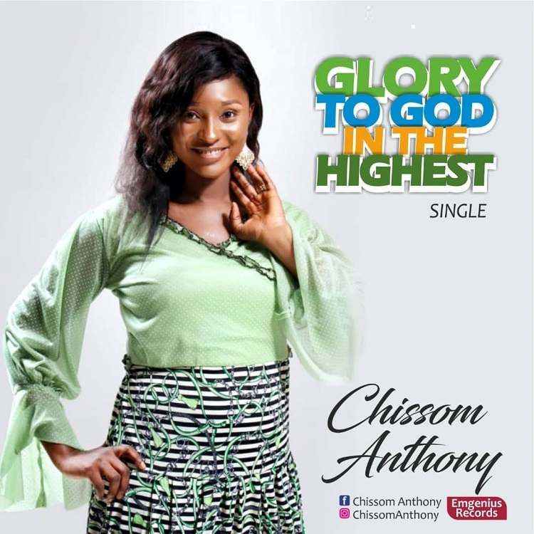 Glory to God in the Highest - Chissom Anthony