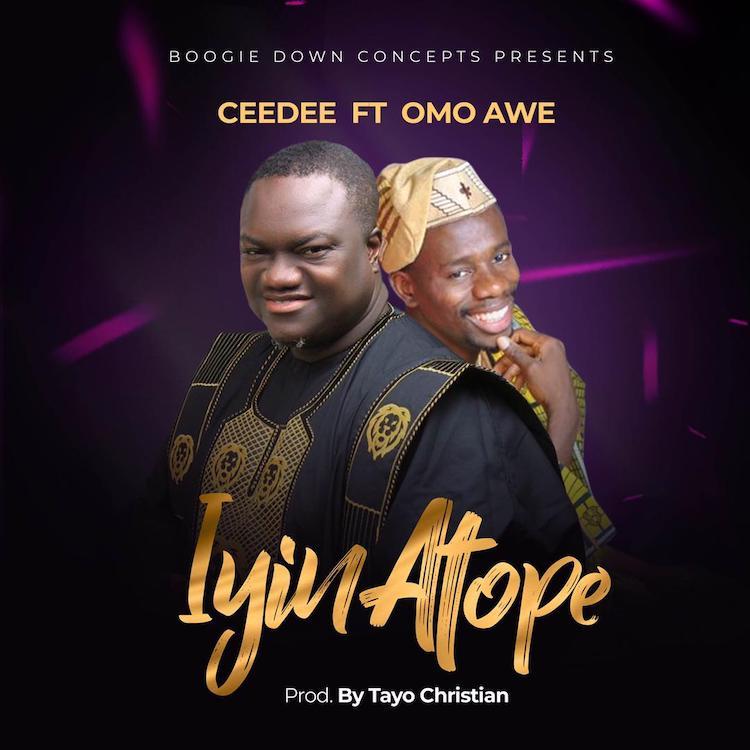 Iyin Atope - Ceedee ft. Omo Awe