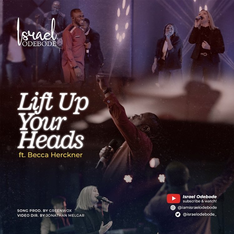 Lift Up Your Heads - Israel Odebode ft. Becca Herckner