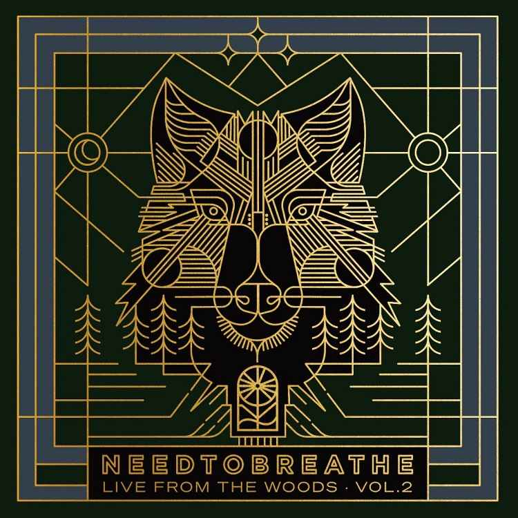 Live from the Woods Vol. 2 - NEEDTOBREATHE