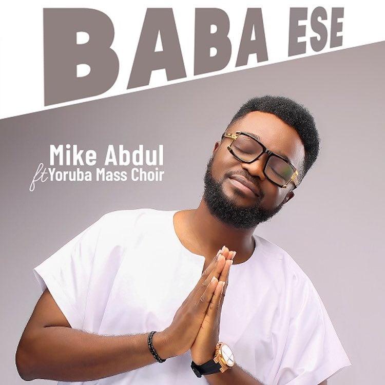 Baba Ese - Mike Abdul ft. Yoruba Mass Choir