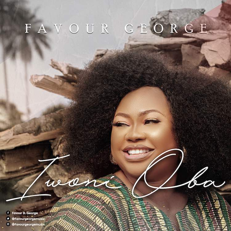 Iwoni Oba - Favour George