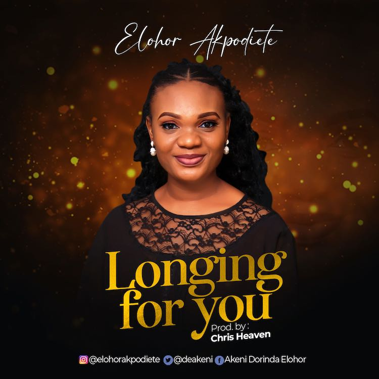 Longing For You - Elohor Akpodiete