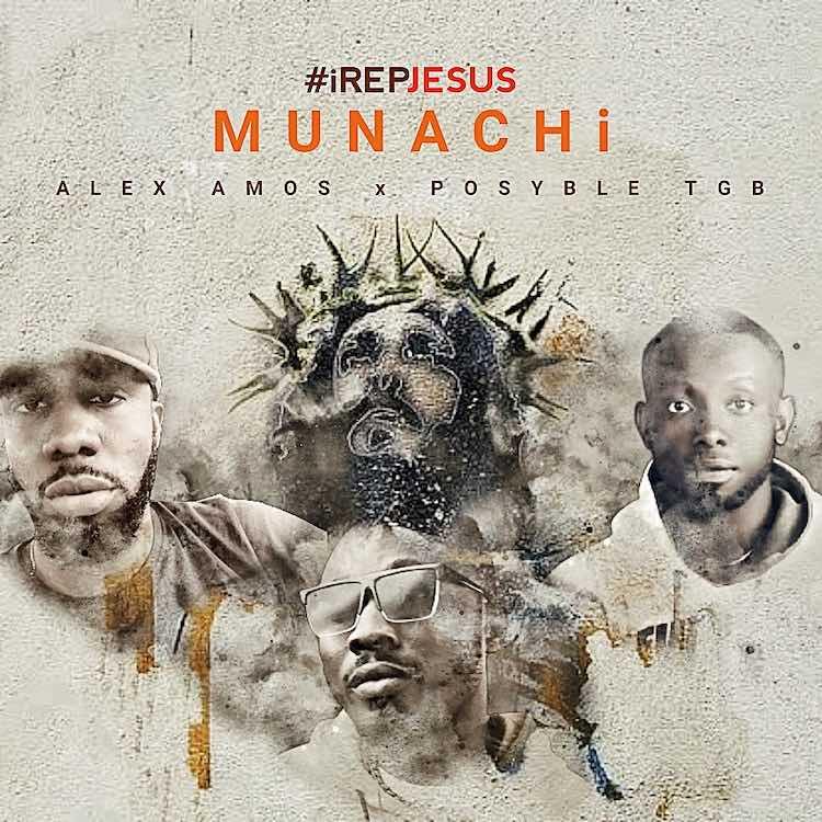 iRepJesus - Munachi ft. Alex Amos & Posyble TGB