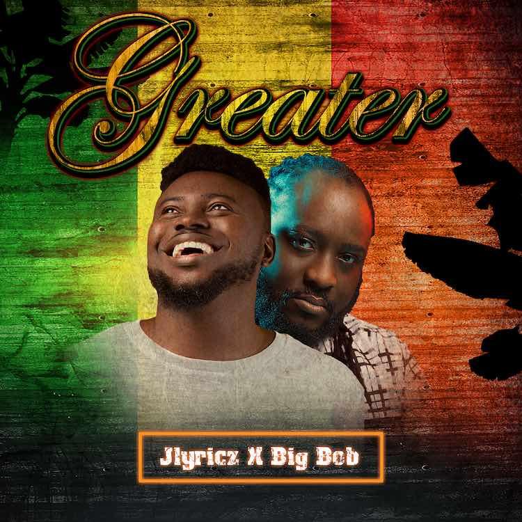 Greater - Jlyricz ft. Big Bob