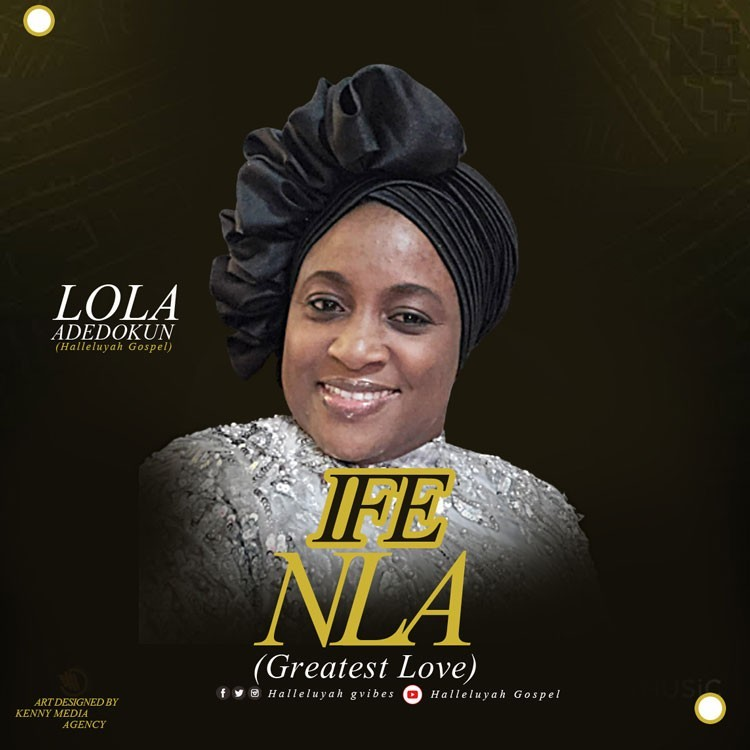 Ife Nla - Lola Adedokun
