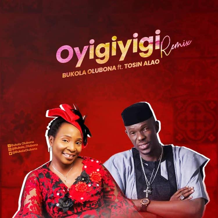 Oyigiyigi Remix - Bukola Olubona feat. Tosin Alao