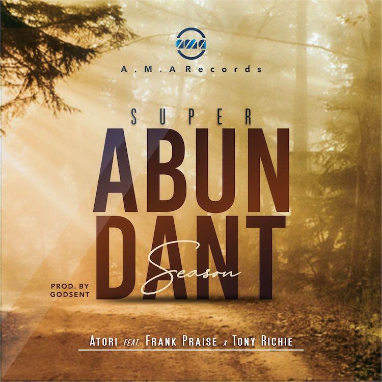 Superabundant Season - Atori ft. Tony Richie & Frank praise
