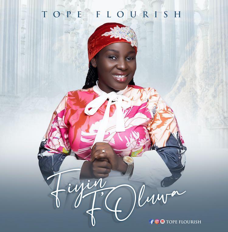 Fiyin F'oluwa - Tope Flourish