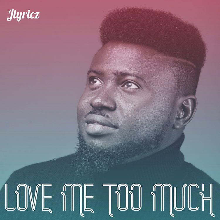 Love Me Too Much - Jlyricz
