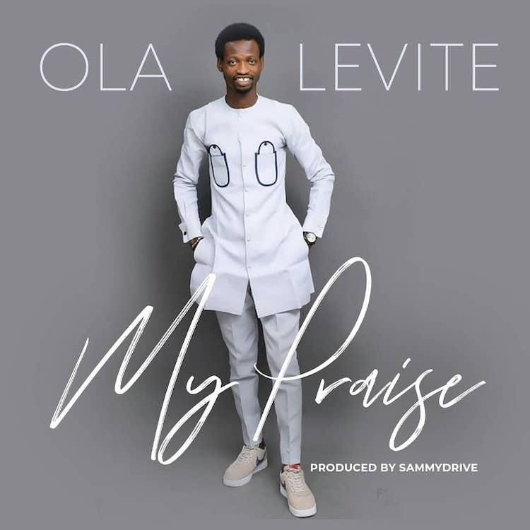My Praise - Ola Levite