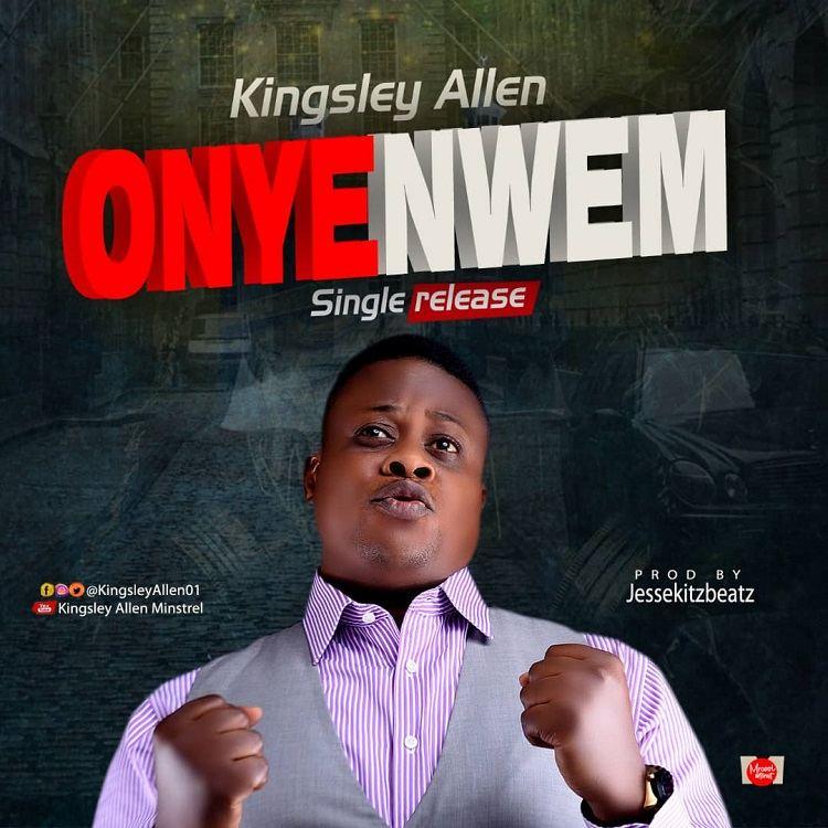 Onye Nwem - Kingsley Nwabueze Allen