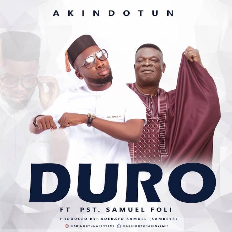 Duro - Akindotun ft. Samuel Foli