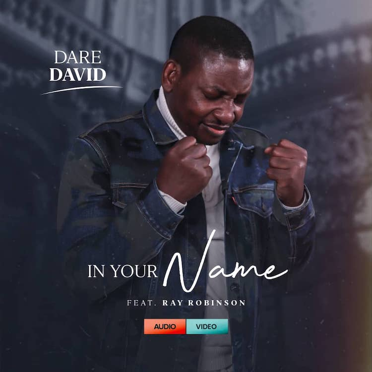 In Your Name - Dare David ft. Ray Robinson