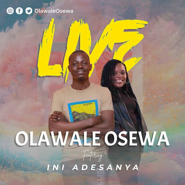Live - Olawale Osewa ft. Ini Adesanya