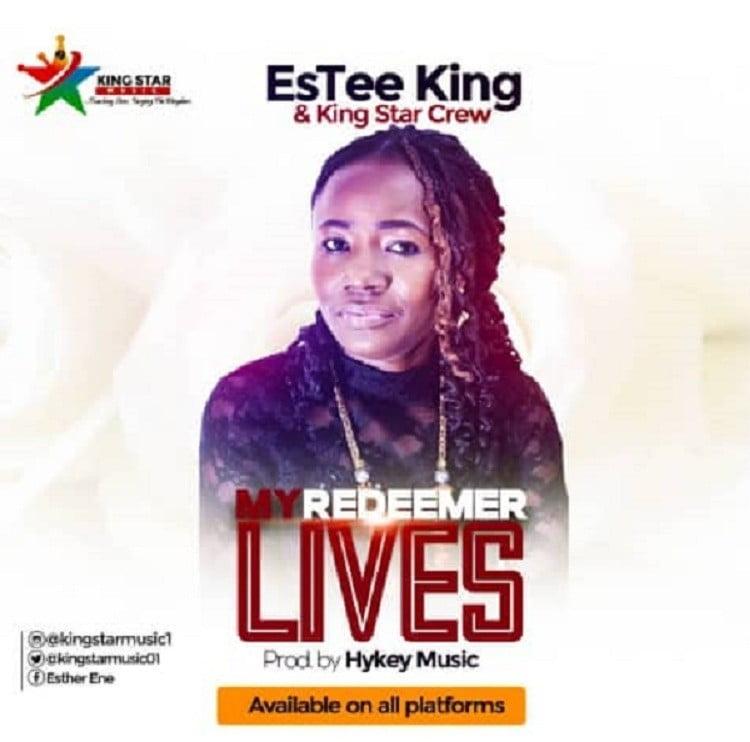 My Redeemer Lives - EsTee King