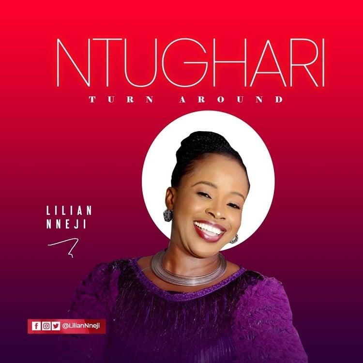 Ntughari (Turn Around) - Lilian Nneji