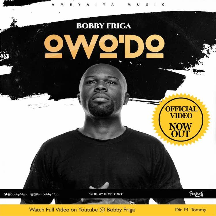 Owo'Do - Bobby Friga