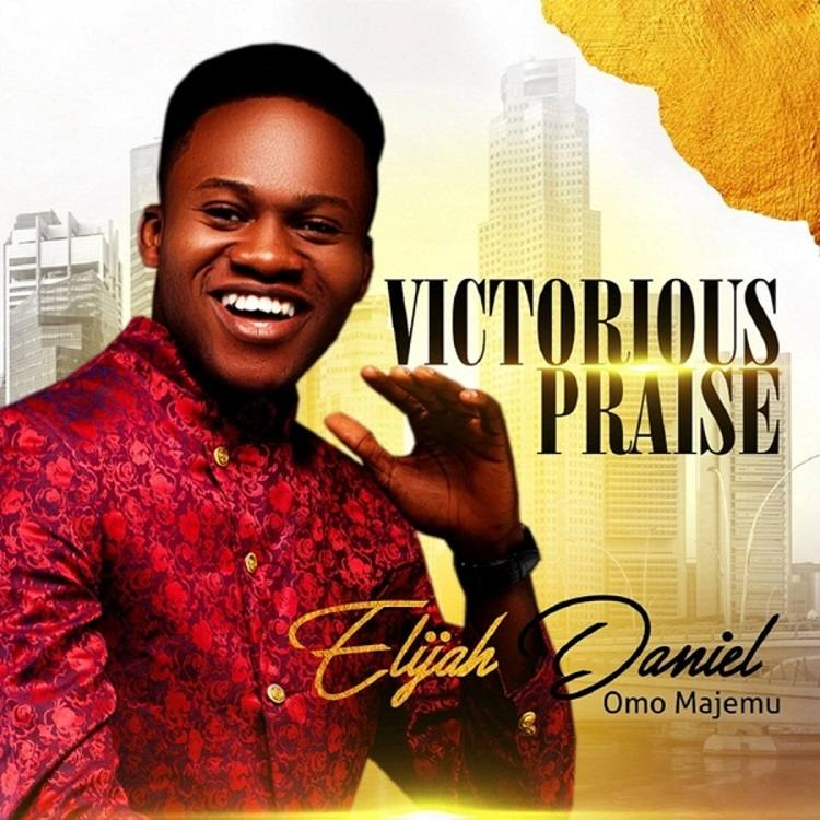 Victorious Praise - Elijah Daniel Omo Majemu
