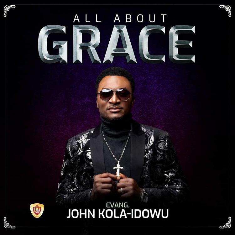 All About Grace - John Kola Idowu