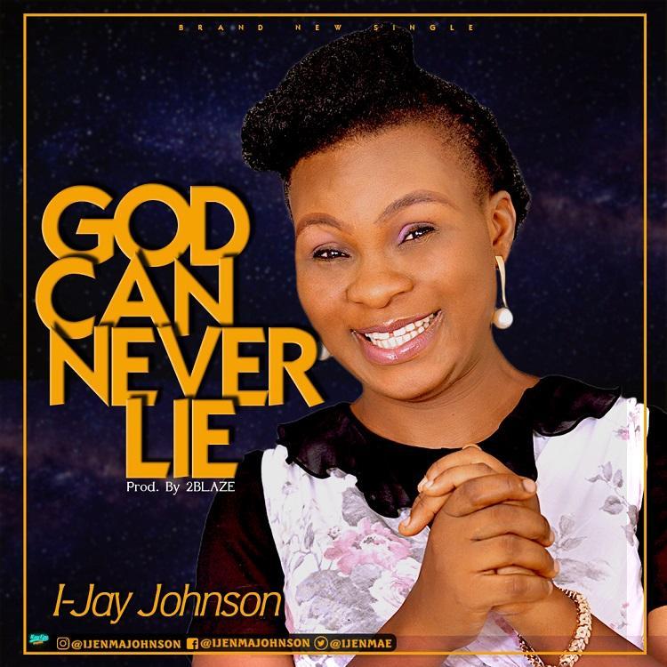 God Can Never Lie - I-Jay Johnson