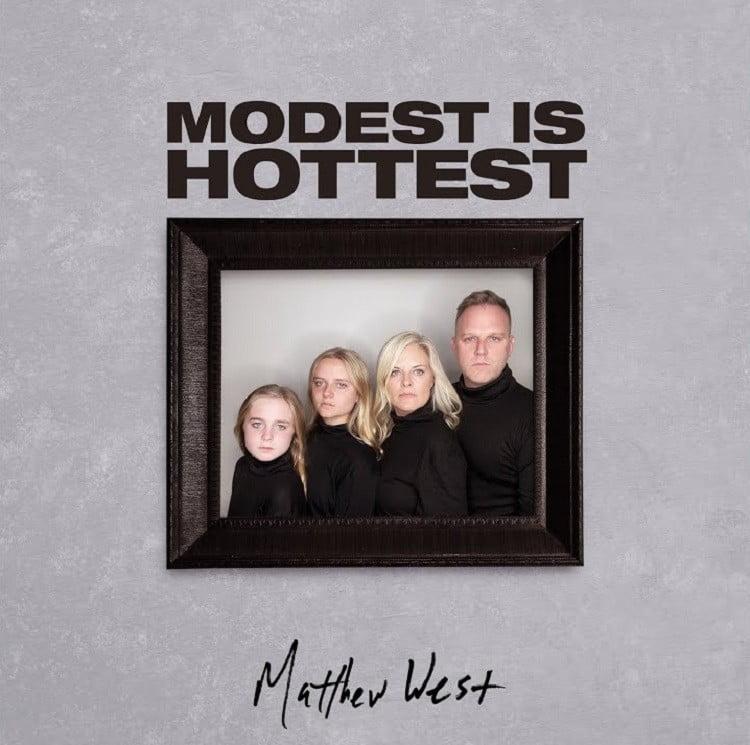 Modest is Hottest - Matthew West