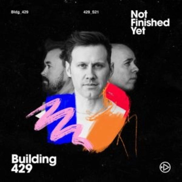 Not Finished Yet - Building 429