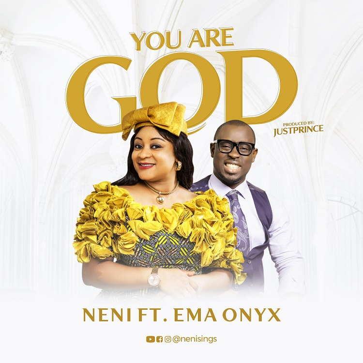 You Are God - Neni Feat. Ema Onyx