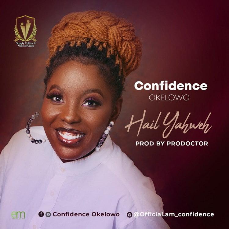 Hail Yahweh - Confidence Okelowo