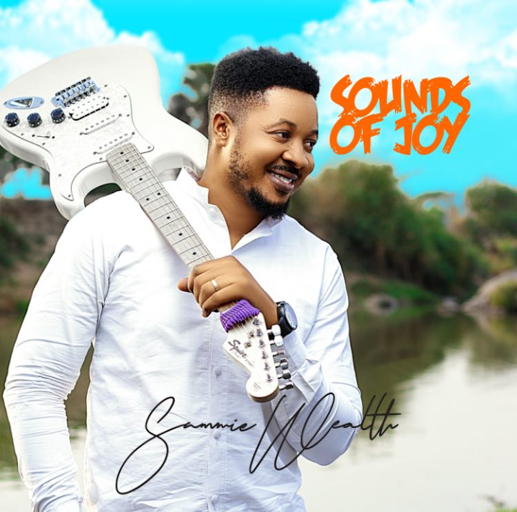 Sounds of Joy - Sammie Wealth