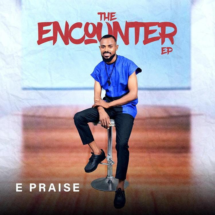 The Encounter - E Praise