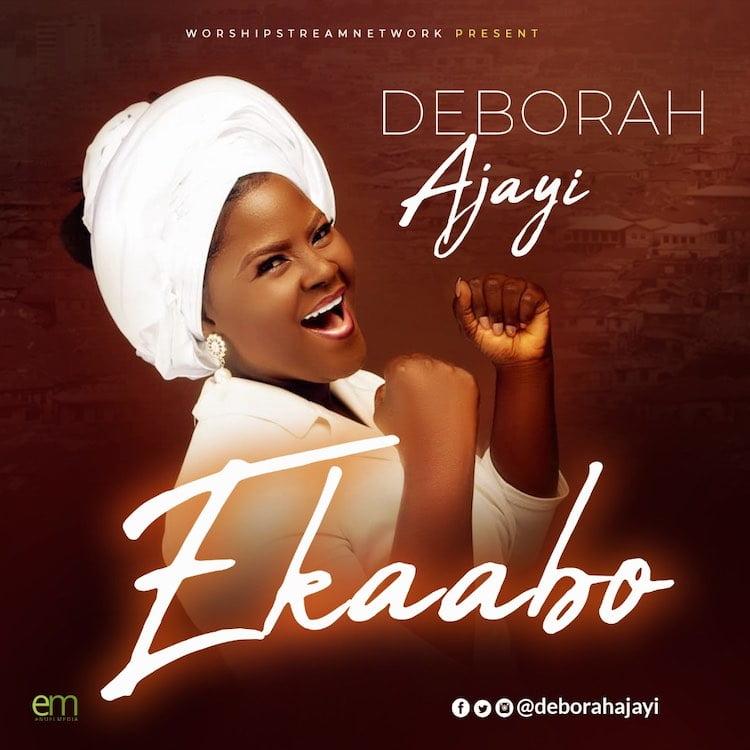 Ekaabo - Deborah Ajayi