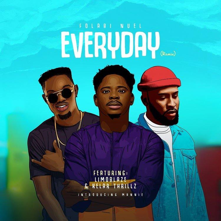 Everyday (Remix) - Folabi Nuel Ft. Limoblaze, Kelar Thrillz & Mannie Music