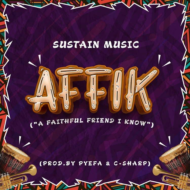 Affik (A Faithful Friend I Know) - Sustain Music