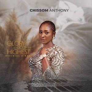 Download Glory to God in the highest – Chissom Anthony