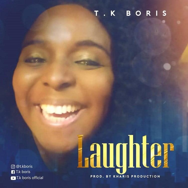 Laughter - T.K Boris
