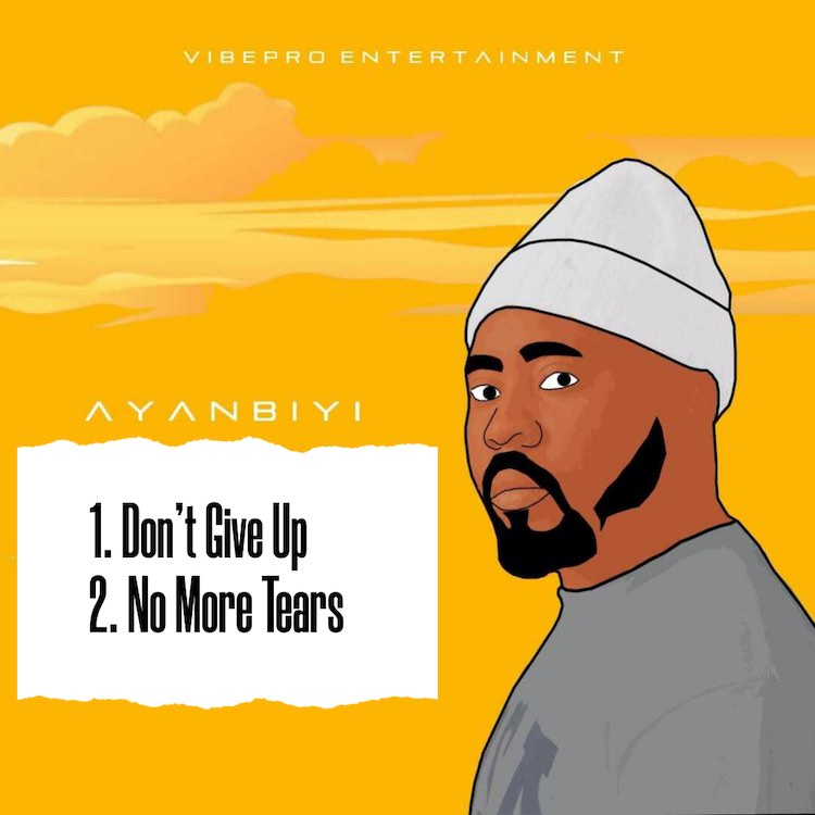 No More Tears + Don't Give Up - Ayanbiyi